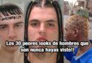 Los 30 peores looks de hombres que son nunca hayas visto!!